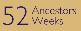 52 Ancestors in 52 Weeks!